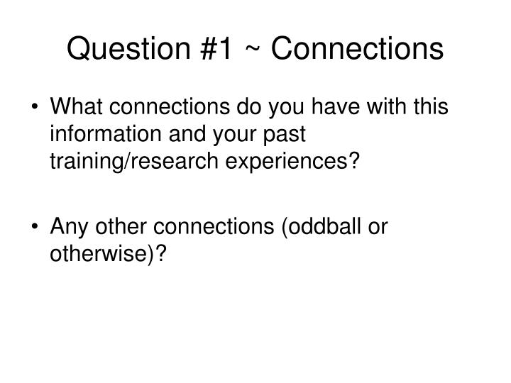 Question #1 ~ Connections