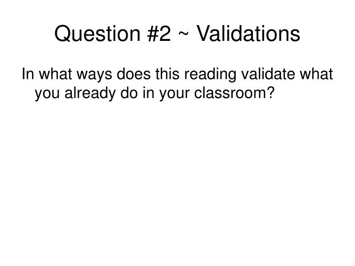 Question #2 ~ Validations