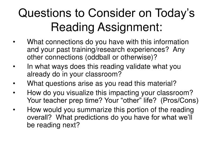 Questions to Consider on Today's Reading Assignment: