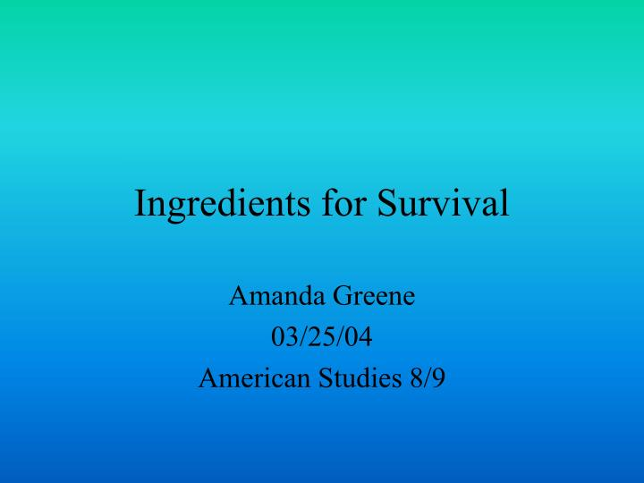 ingredients for survival