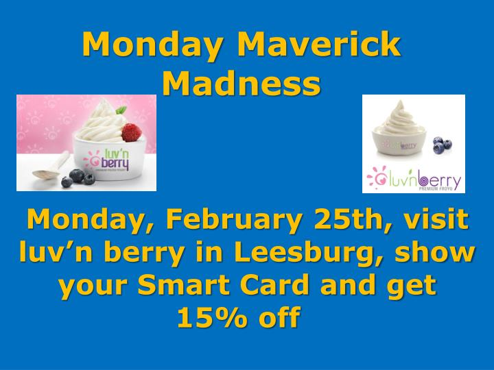 Monday Maverick Madness