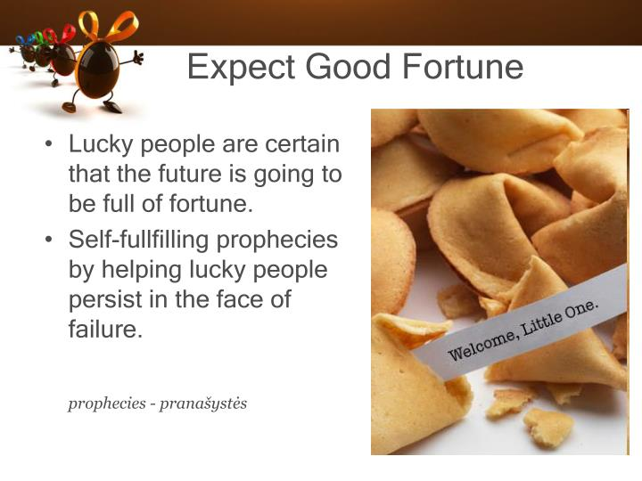 Expect Good Fortune