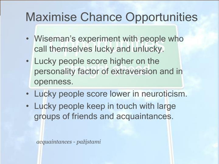 Maximise Chance Opportunities
