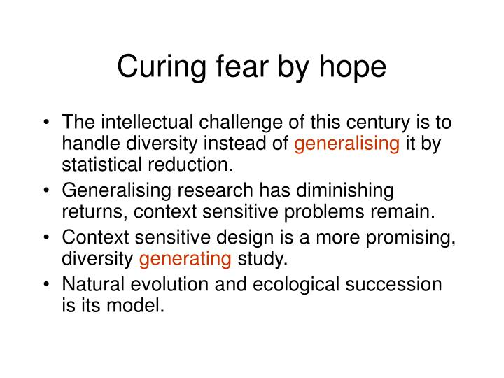 Curing fear by hope