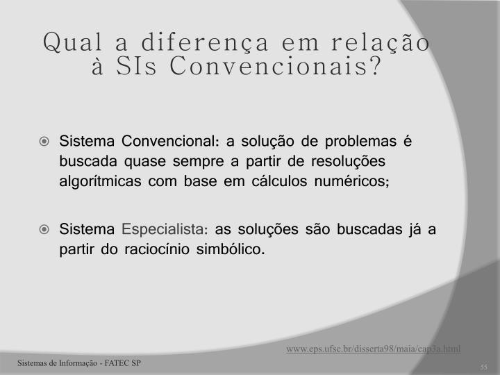 Qual a diferença em relação à SIs Convencionais?