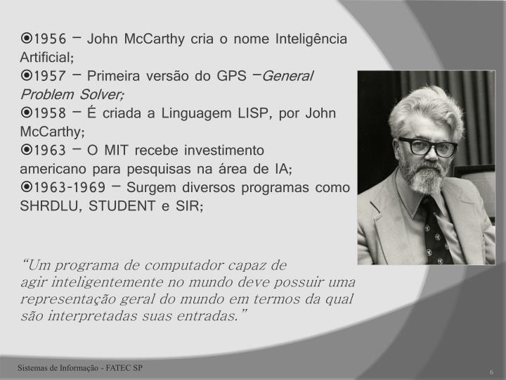 1956 – John McCarthy cria o nome Inteligência Artificial;