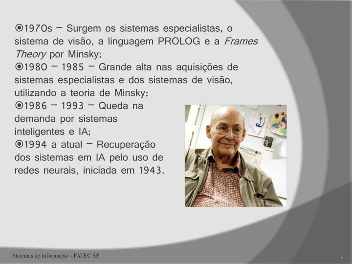 1970s – Surgem os sistemas especialistas, o sistema de visão, a linguagem PROLOG e a