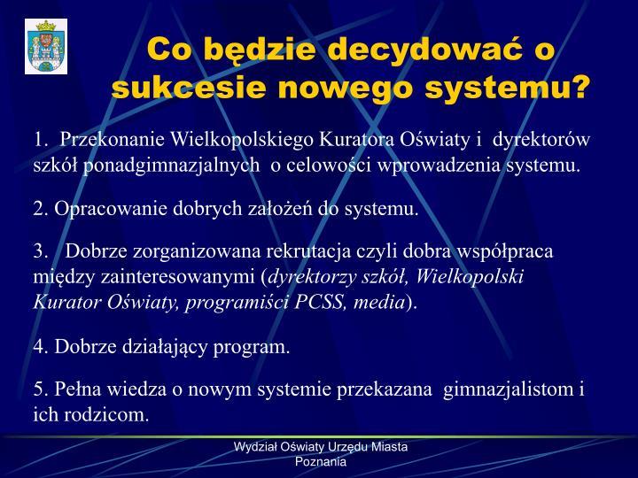 Co będzie decydować o sukcesie nowego systemu?