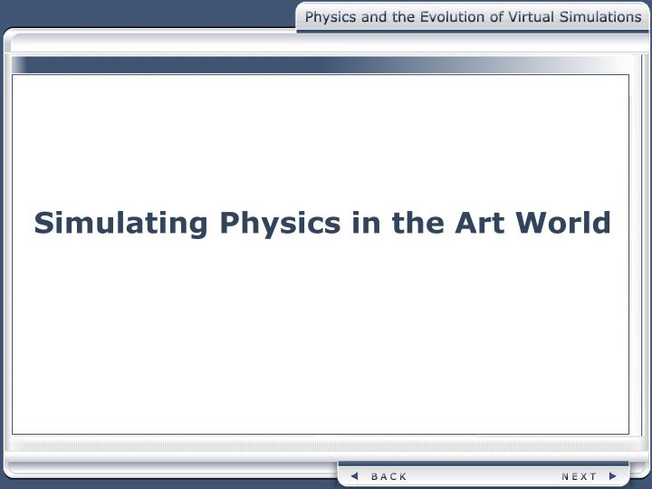 Simulating Physics in the Art World