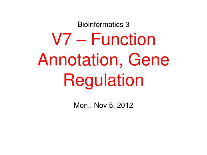 Bioinformatics 3 v7 function annotation gene regulation