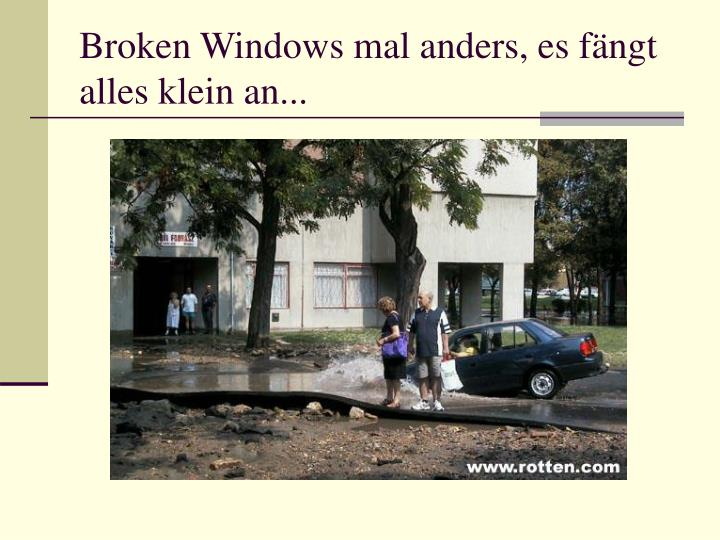 Broken Windows mal anders, es fängt alles klein an...