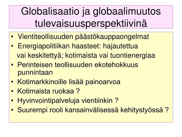 Globalisaatio ja globaalimuutos tulevaisuusperspektiivinä