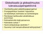 globalisaatio ja globaalimuutos tulevaisuusperspektiivin