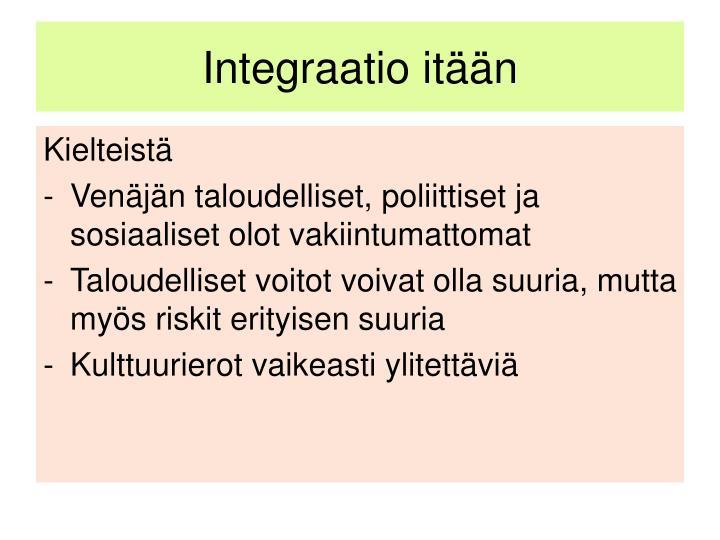 Integraatio itään