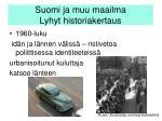 suomi ja muu maailma lyhyt historiakertaus1