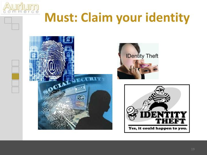 Must: Claim your identity