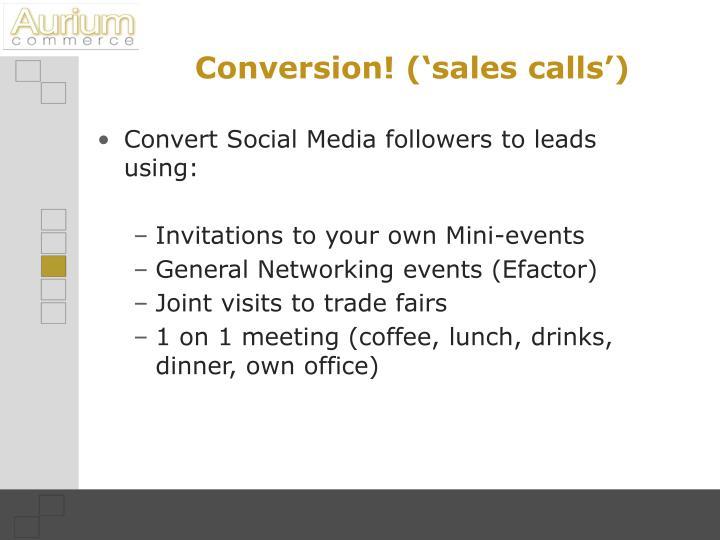 Conversion! ('sales calls')