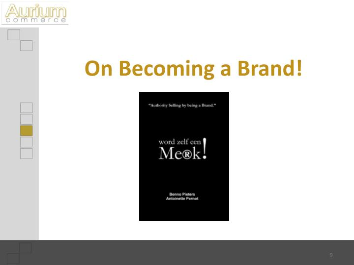 On Becoming a Brand!