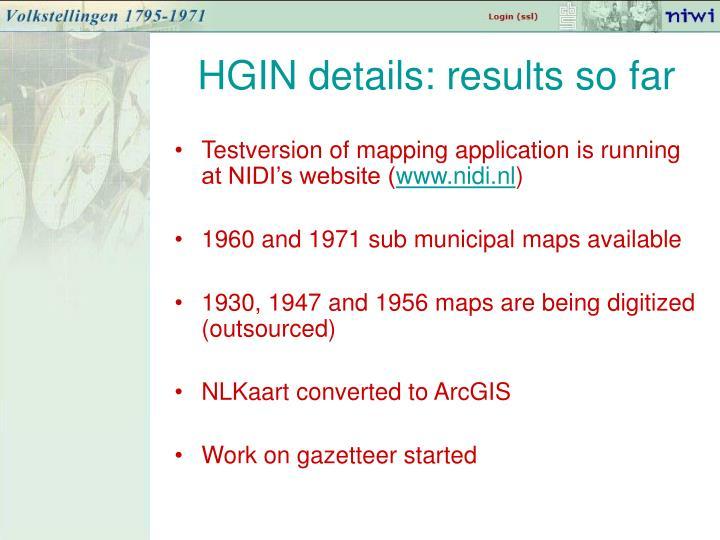 HGIN details: results so far