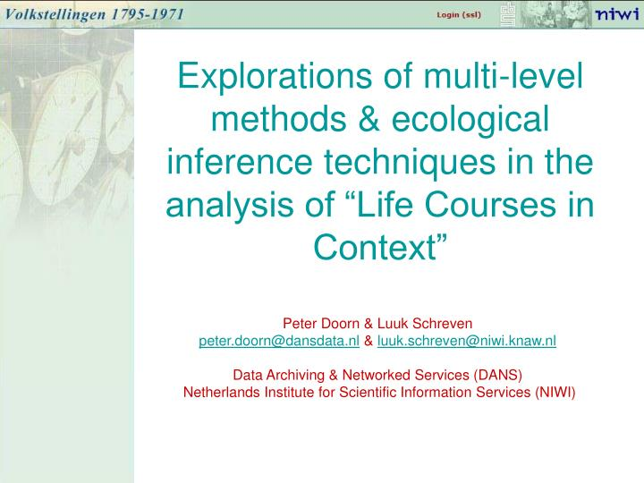 """Explorations of multi-level methods & ecological inference techniques in the analysis of """"Life Courses in Context"""""""