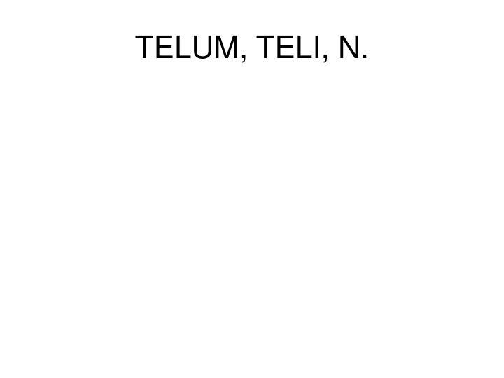 TELUM, TELI, N.