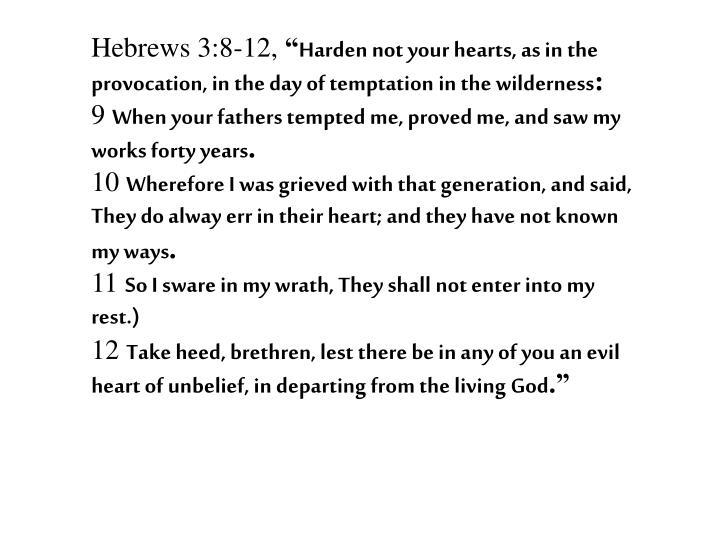 Hebrews 3:8-12,