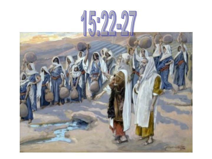 15:22-27