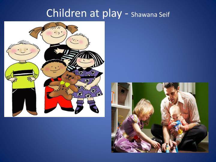 Children at play -
