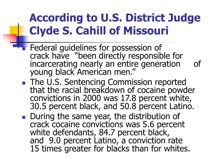 According to U.S. District Judge Clyde S. Cahill of Missouri