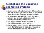 alcohol and the dopamine and opioid systems