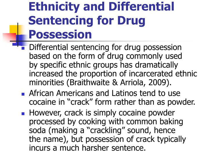 Ethnicity and Differential Sentencing for Drug Possession