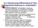 is a sentencing differential of this magnitude rational or justifiable