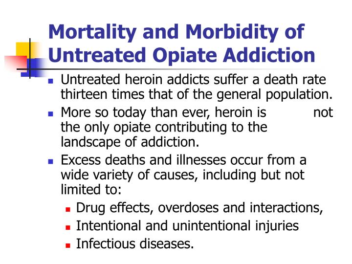 Mortality and Morbidity of Untreated Opiate Addiction