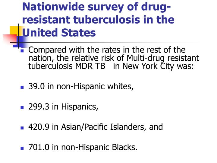 Nationwide survey of drug-resistant tuberculosis in the United States