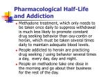 pharmacological half life and addiction1