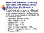 psychiatric problems commonly associated with increased risk of substance use disorders