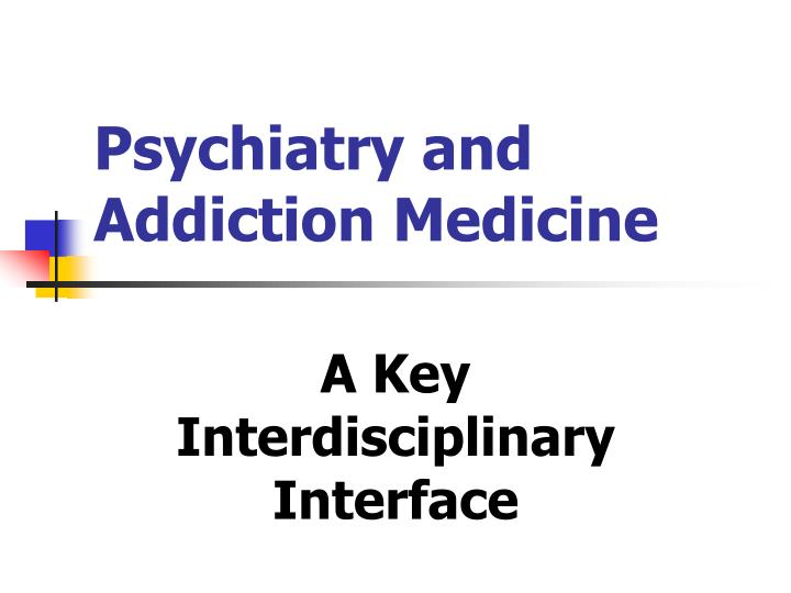 Psychiatry and