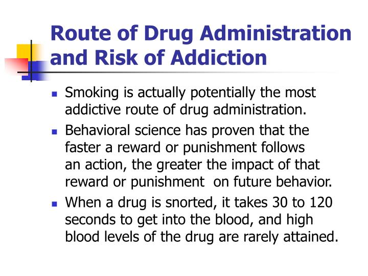 Route of Drug Administration and Risk of Addiction