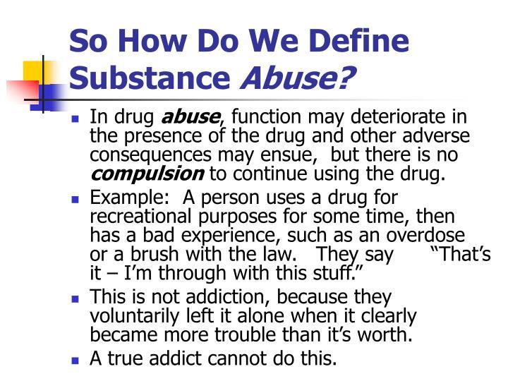 So How Do We Define        Substance