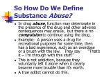 so how do we define substance abuse