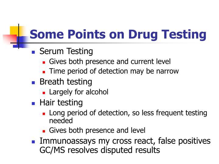 Some Points on Drug Testing