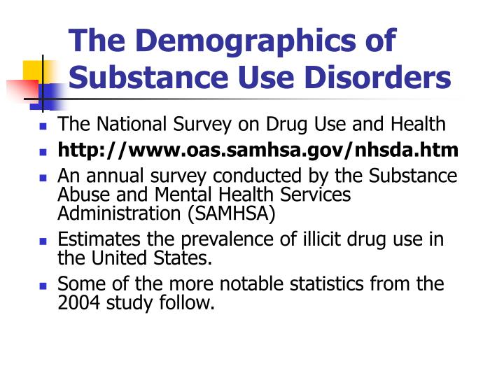 The Demographics of  Substance Use Disorders