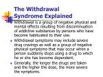 the withdrawal syndrome explained