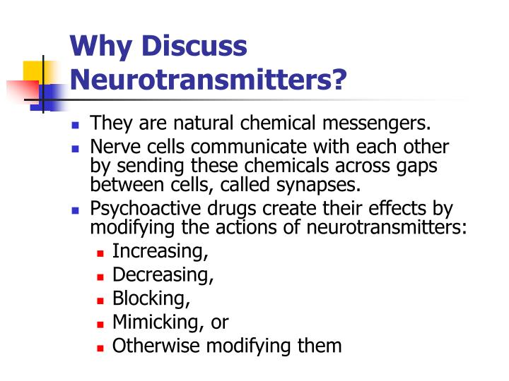 Why Discuss Neurotransmitters?