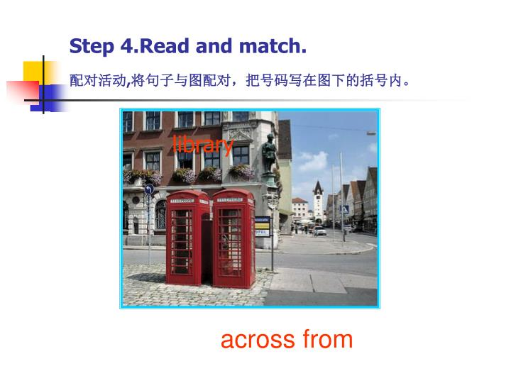 Step 4.Read and match.