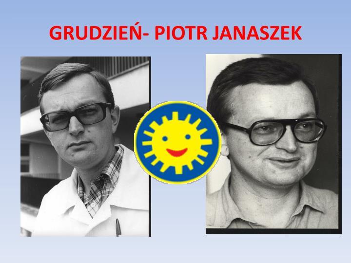 GRUDZIEŃ- PIOTR JANASZEK