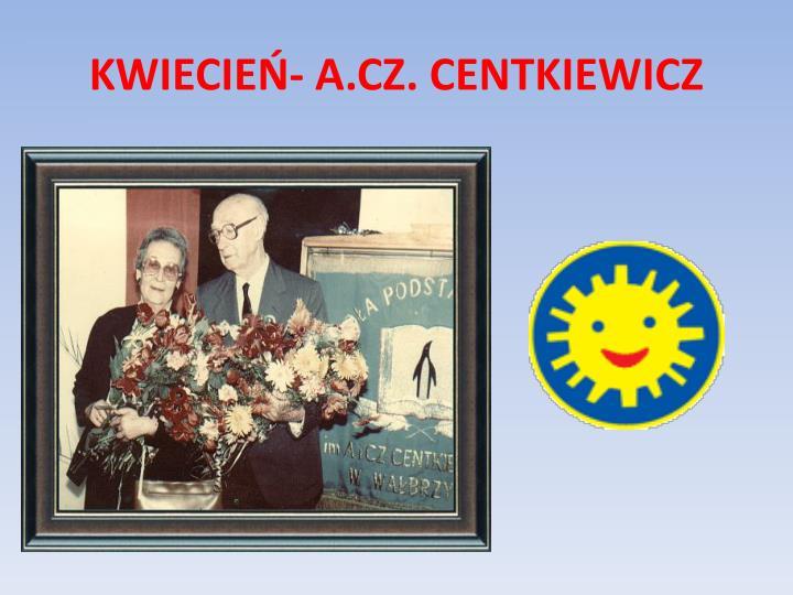 KWIECIEŃ- A.CZ. CENTKIEWICZ