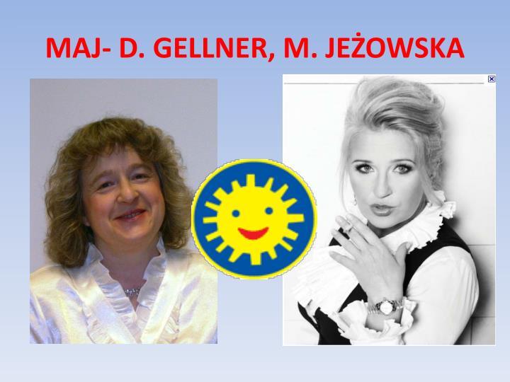 MAJ- D. GELLNER, M. JEŻOWSKA
