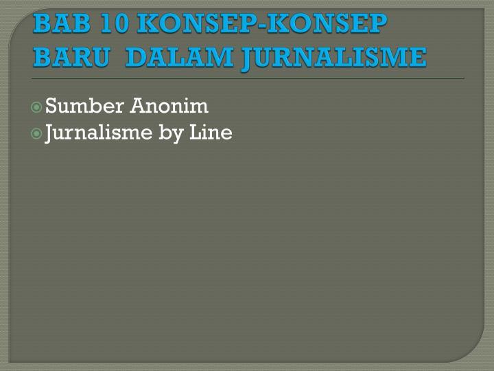 BAB 10 KONSEP-KONSEP BARU  DALAM JURNALISME