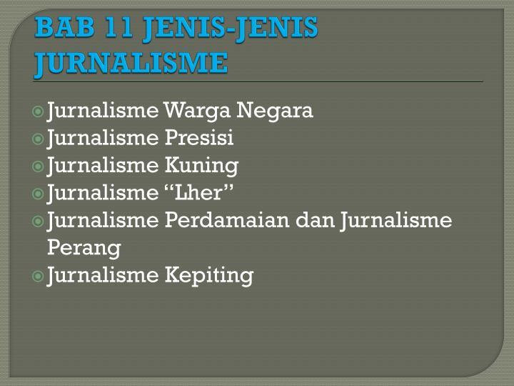 BAB 11 JENIS-JENIS JURNALISME